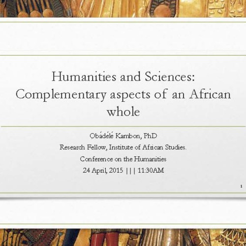 13,000 Years in 13 Minutes: Humanities and Sciences as Complementary Aspects of an African Whole