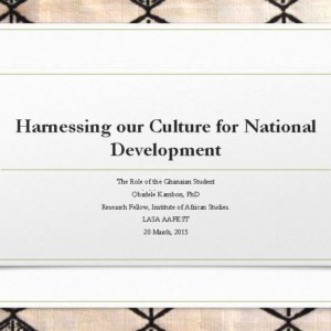 [NEW!] Harnessing Our Culture for National Development: The Role of the Ghanaian Student [+slides]
