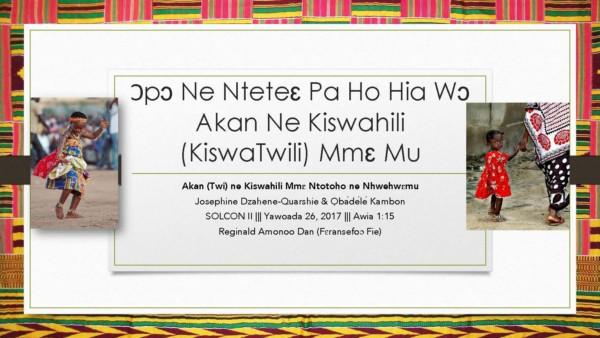 Ɔpɔ Ne Nteteɛ Pa Ho Hia Wɔ Akan Ne Kiswahili (KiswaTwili) Mmɛ Mu