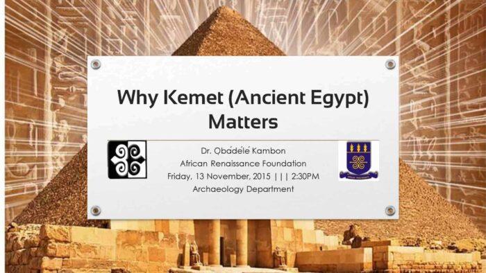 Why Kemet Matters Dr Obadele Kambon