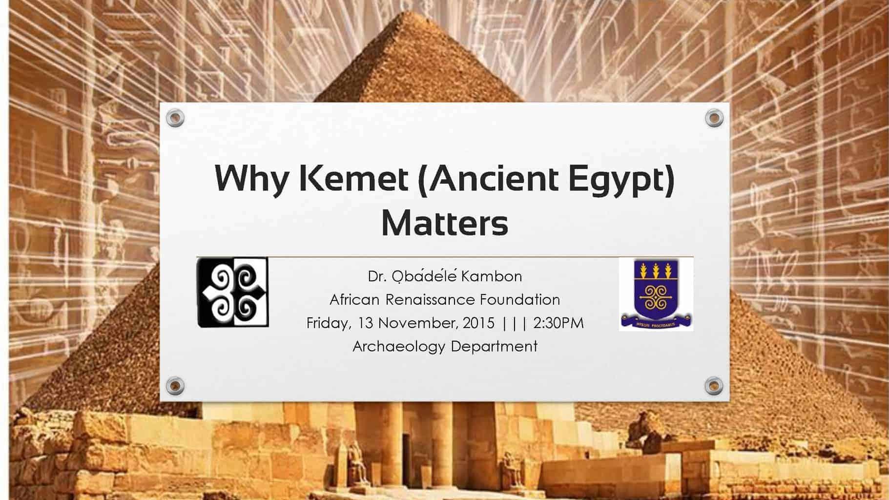 Why Kemet (Ancient Egypt) Matters [119 Slides!!!]