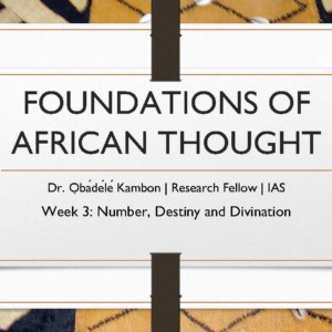 Foundations of African Thought #3: Number, Destiny and Divination