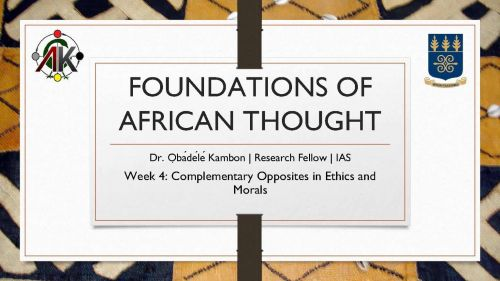 Foundations of African Thought #4: Complementary Opposites in Ethics and Morals