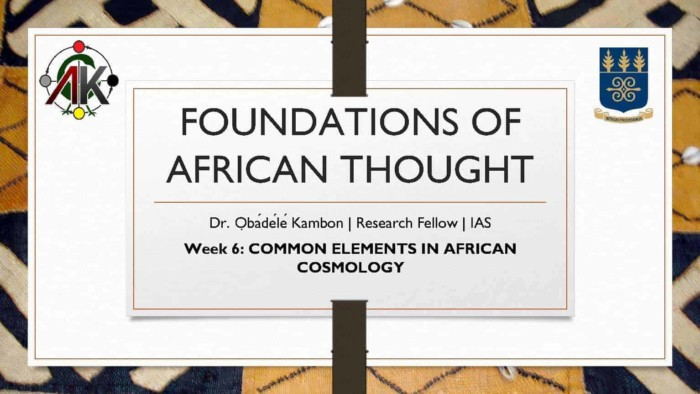 Foundations of African Thought #6: Common Elements in African Cosmology