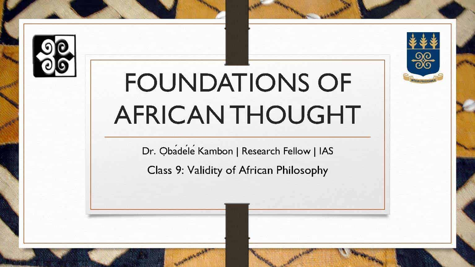 Foundations of African Thought #9: Validity of Afrikan Philosophy