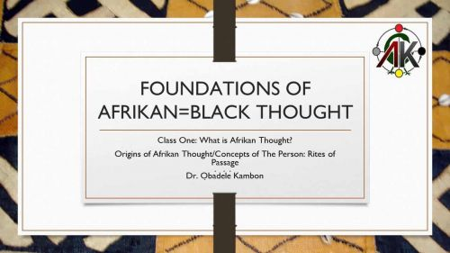 Foundations of Afrikan=Black Thought