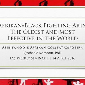Afrikan=Black Fighting Arts: The Oldest and most Effective in the World