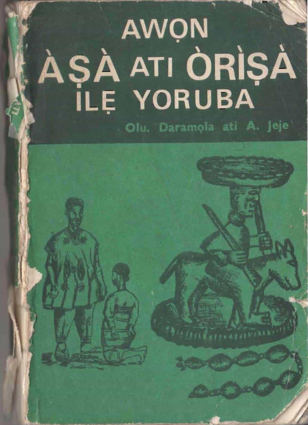 Awon Asa ati Orisa Ile Yoruba: Yoruba Cultural Practices & Orisa